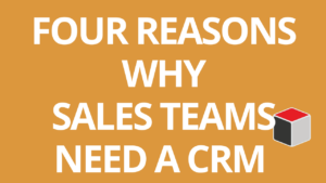 Hear 4 Reasons Why Sales Teams Benefit From CRM