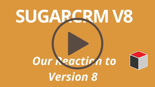 Watch video of our reaction to version 8 of SugarCRM